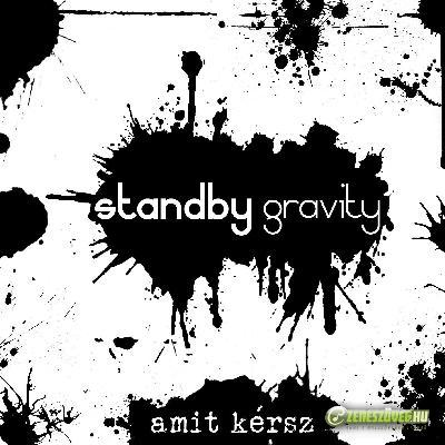 Standby Gravity Amit Kérsz