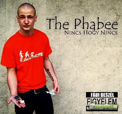 The Phabee Nincs Hogy Nincs