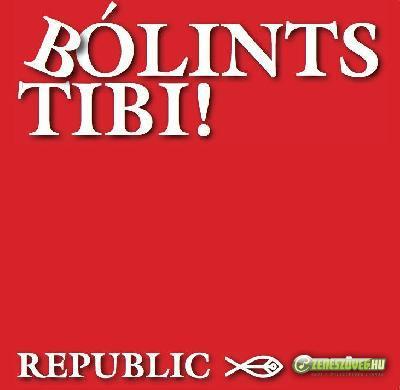 Republic Bólints Tibi!