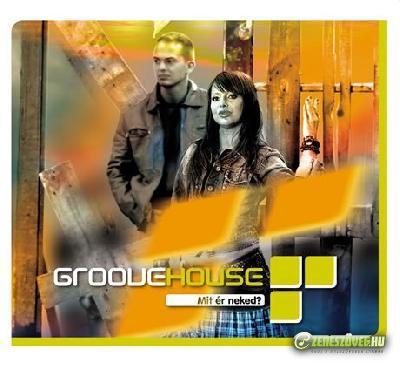 Groovehouse Mit ér neked