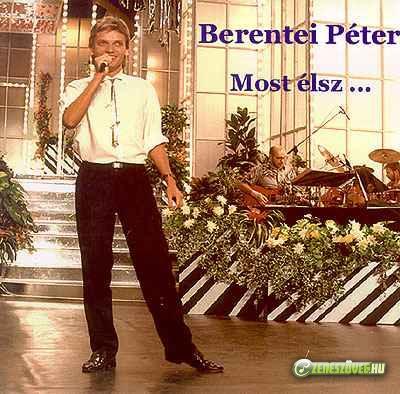 Berentei Péter Most élsz