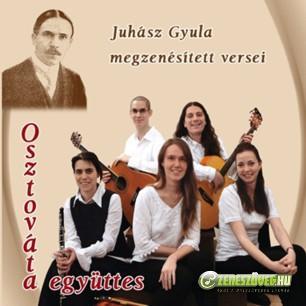 Osztováta együttes Juhász Gyula megzenésített versei