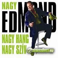 Nagy Edmond Nagy hang, nagy szív