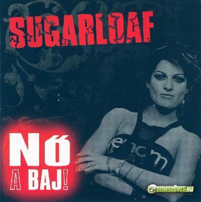 Sugarloaf Nő a baj