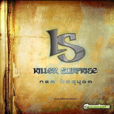 Killer surprise  Nem Hagyom