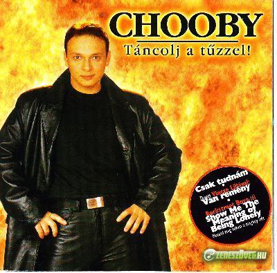 Chooby Táncolj a tűzzel