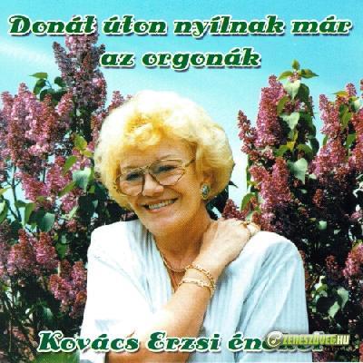 Kovács Erzsi Donát úton nyílnak már az orgonák