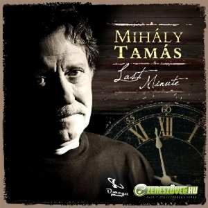 Mihály Tamás Last Minute