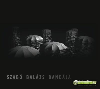 Szabó Balázs Bandája Átjárók - az ember itt