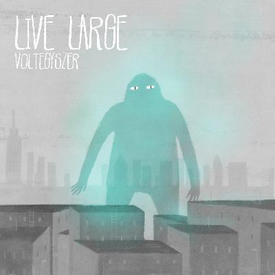 Live Large  Voltegyszer