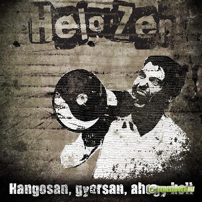 Helo Zep! Hangosan, gyorsan, ahogy kell