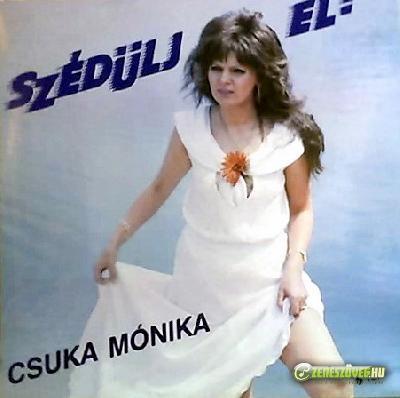 Csuka Mónika Szédülj el!