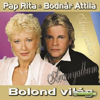 Pap Rita és Bodnár Attila Bolond világ - Aranyalbum