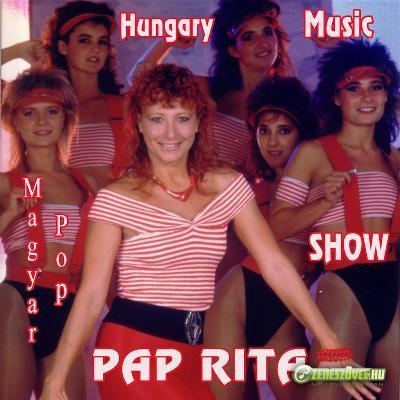 Pap Rita Pap Rita Show - Hungary - Music - Magyar Pop