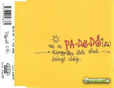 Pa-dö-dö Ez a Pa-Dö-Dő kisegyüttes élete első szingli cédéje