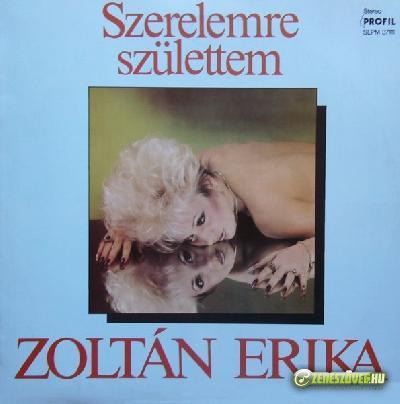 Zoltán Erika Szerelemre születtem