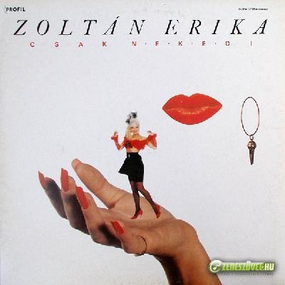 Zoltán Erika Csak neked!