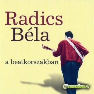 Radics Béla Radics Béla a beatkorszakban
