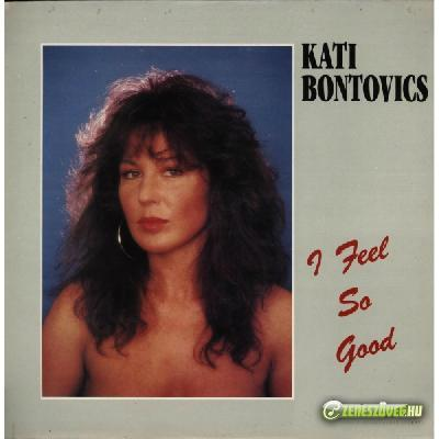 Bontovics Kati I Feel So Good