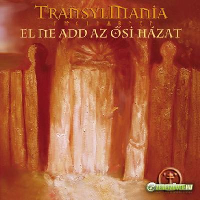 Transylmania El ne add az ősi házat