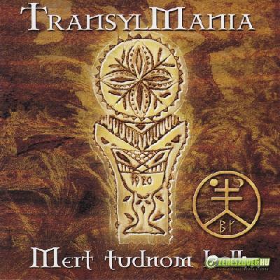 Transylmania Mert tudnom kell...