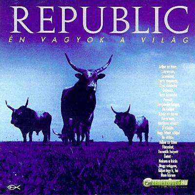 Republic Én vagyok a világ
