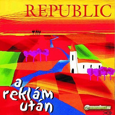 Republic A reklám után