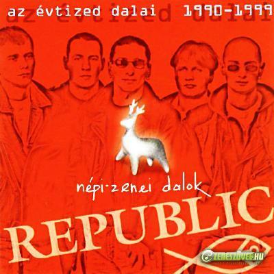 Republic Az évtized dalai - Népi-zenei dalok