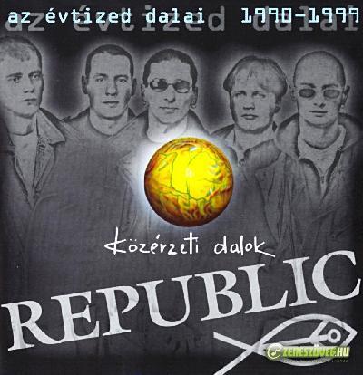 Republic Az évtized dalai - Közérzeti dalok