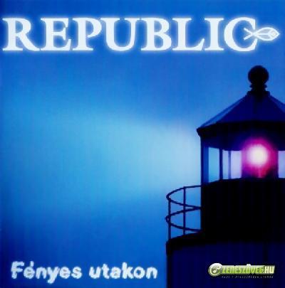 Republic Fényes utakon