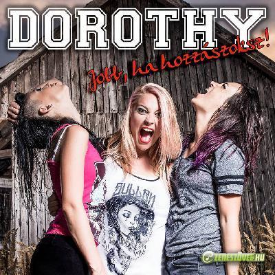 Dorothy Jobb, ha hozzászoksz!