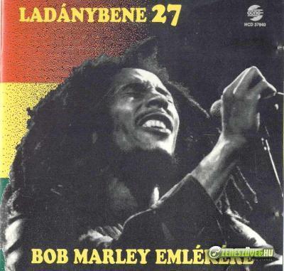 Ladánybene 27 Bob Marley emlékére