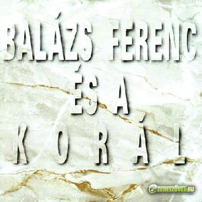 Balázs Fecó Balázs Ferenc és a Korál