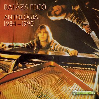 Balázs Fecó Antológia 1984-1990