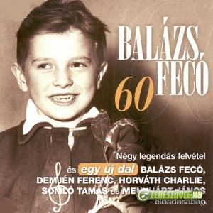Balázs Fecó Balázs Fecó – 60