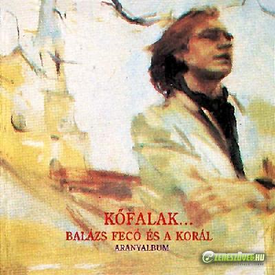 Balázs Fecó Balázs Fecó és a Korál - Kőfalak - Aranyalbum
