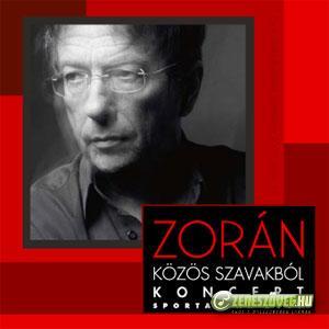 Zorán Közös szavakból koncert – Sportaréna 2007