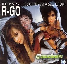 R-GO Csak nézem a szeretőm