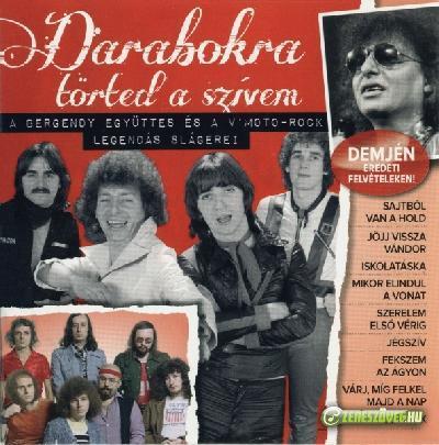 Bergendy - Koncert, Tánc, Jazz és Szalon Zenekar Bergendy Együttes és a V'Moto-Rock – Darabokra Törted A Szívem