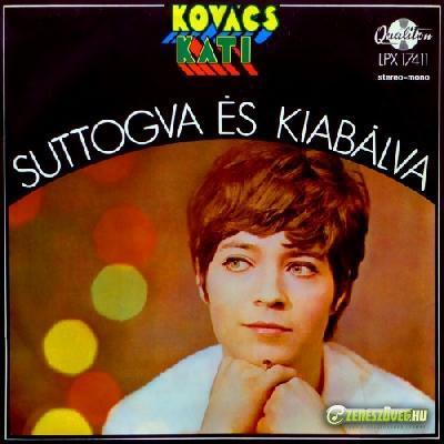 Kovács Kati Suttogva és kiabálva