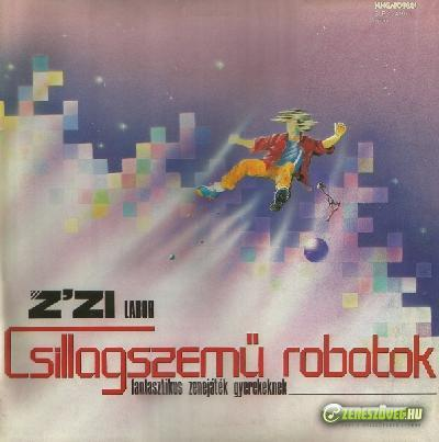 Z' Zi Labor Csillagszemű robotok