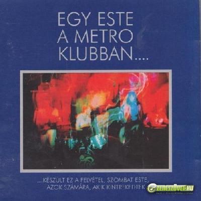 Metró Egy este a Metro Klubban….