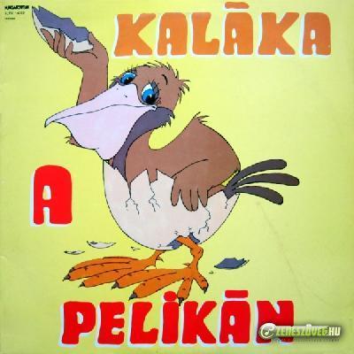 Kaláka A pelikán