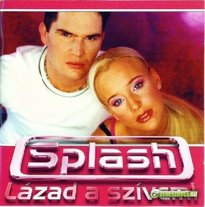 Splash Lázad A Szívem!