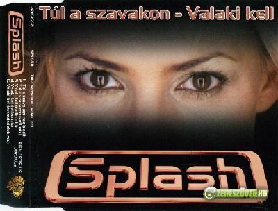 Splash Túl A Szavakon - Valaki Kell