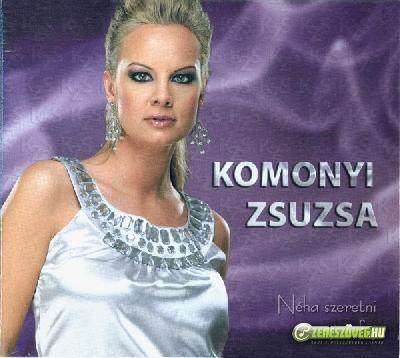 Komonyi Zsuzsa Néha szeretni annyira fáj