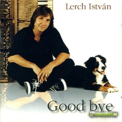 Lerch István Good bye