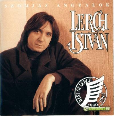 Lerch István Szomjas angyalok - Best of Lerch 1980-1993