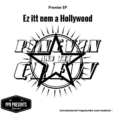 Pingvin & The Crew Ez itt nem a Hollywood Premier EP