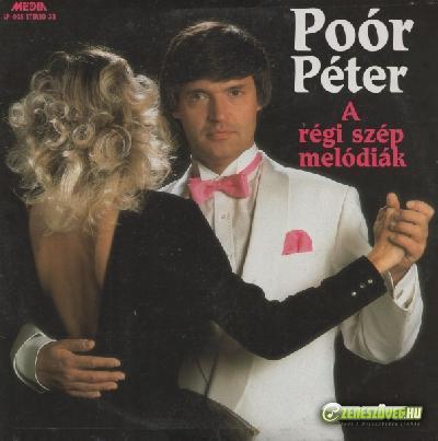 Poór Péter A régi szép melódiák